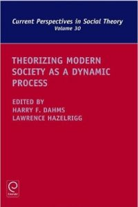 Dahms-&Hazelrigg--Theorizing Modern Society as a Dynamic Process